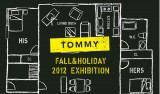 TOMMY 2012 FALL & HOLIDAY EXHIBITION