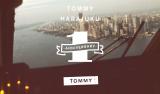TOMMY HARAJUKU 1st Anniversary